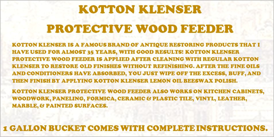 1 GALLON KOTTON KLENSER PROTECTIVE WOOD FEEDER FOR MOISTURIZATION AND RESTORATION OF WOOD FINISHES
